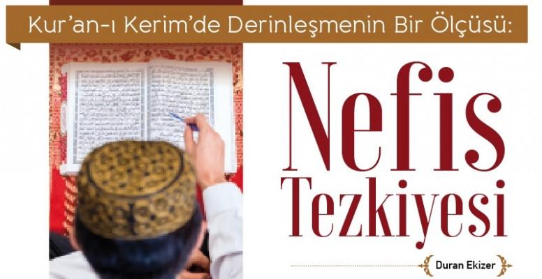 KUR'AN-I KERİM'DE DERİNLEŞMENİN BİR ÖLÇÜSÜ: NEFİS TEZKİYESİ