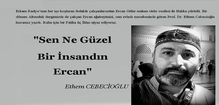 Sen Ne Güzel Bir İnsandın Ercan